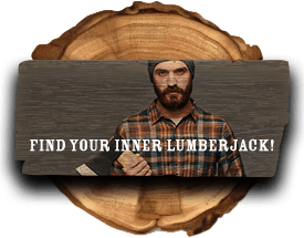 Find your inner lumberjack